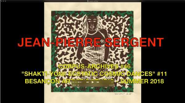 Jean-Pierre Sergent, CORPUS-ARCHIVES PART 46: 'SHAKTI-YONI: ECSTATIC COSMIC DANCES' #11
