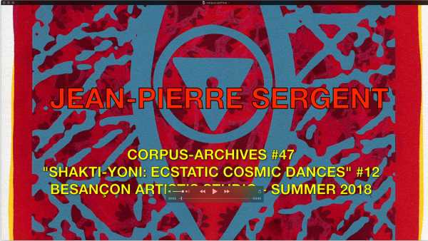 Jean-Pierre sergent, CORPUS-ARCHIVES PART 47: 'SHAKTI-YONI: ECSTATIC COSMIC DANCES' #12
