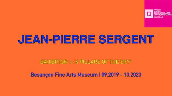 Video presenting Jean-Pierre Sergent exhibition's The Four Pillars Of The Sky