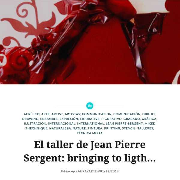 """""""El taller de Jean Pierre Sergent: bringing to ligth…"""" by Melina Piterbarg for Aura Arte"""
