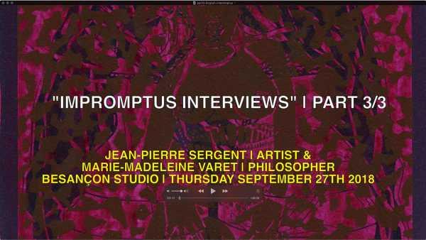 'INPROMPTU INTERVIEWS' | JEAN-PIERRE SERGENT & MARIE-MADELEINE VARET | 3rd PART
