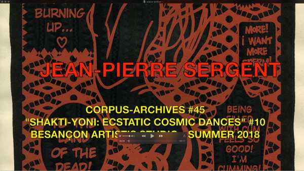 Jean-Pierre Sergent, CORPUS-ARCHIVES PART 45: 'SHAKTI-YONI: ECSTATIC COSMIC DANCES' #10