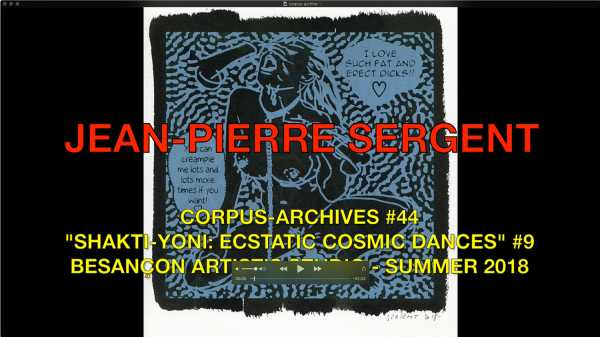 JEAN-PIERRE SERGENT, CORPUS-ARCHIVES PART 44: 'SHAKTI-YONI: ECSTATIC COSMIC DANCES' #9