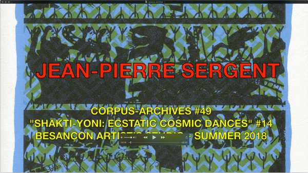 Jean-Pierre sergent, CORPUS-ARCHIVES PART 49: 'SHAKTI-YONI: ECSTATIC COSMIC DANCES' #14