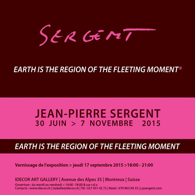 EARTH IS THE REGION OF THE FLEETING MOMENT*