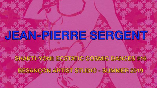 Jean-Pierre Sergent, CORPUS-ARCHIVE #51: SHAKTI-YONI: ECSTATIC COSMIC DANCES #16