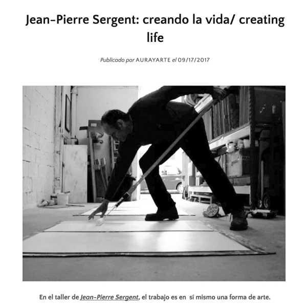 """JEAN-PIERRE SERGENT: CREANDO LA VIDA | CREATING LIFE"" par by Melina Piterbarg pour Aura Arte"