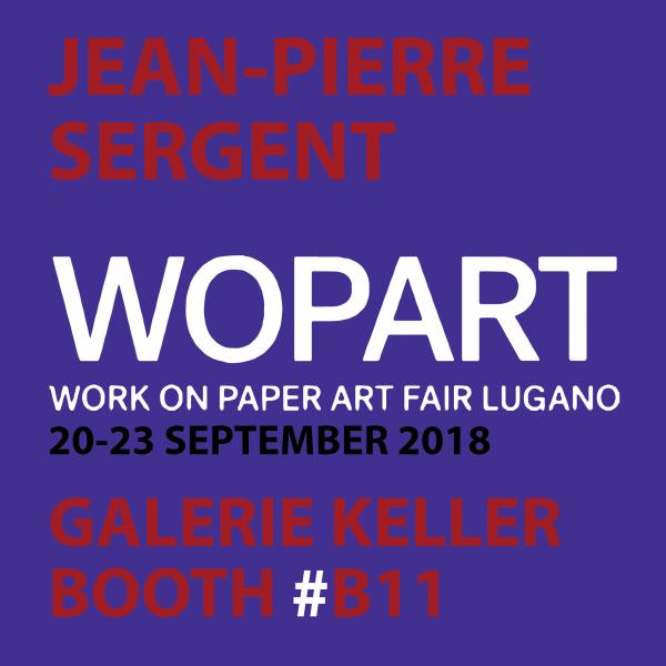 Jean-Pierre Sergent, WOPART (Work on Paper Art Fair) OF LUGANO